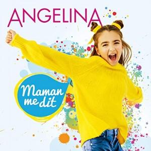 Angélina - Maman me dit
