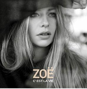 ZOË - C'est La Vie