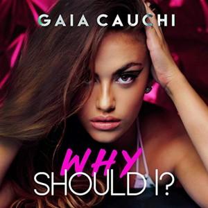 Gaia Cauchi - 'Why Should I?'