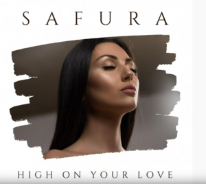 Safura - 'High On Your Love'