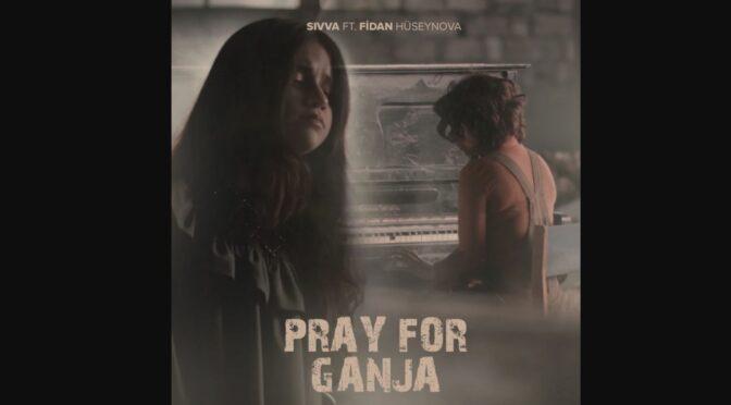 Sivva ft. Fidan Hüseynova release 'Pray For Ganja' song