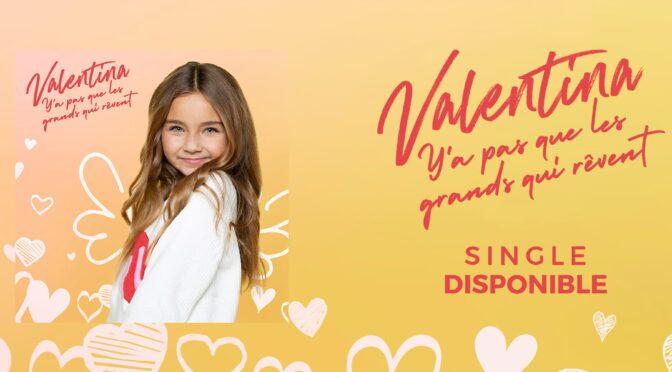 Valentina releases her new song 'Y'a pas que les grands qui rêvent'