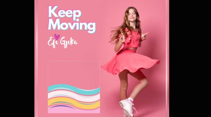 Efi Gjika releases 'Keep Moving' lyrics video