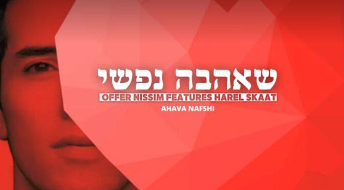 Offer Nissim feat. Harel Skaat release exotic 'Ahava Nafshi' track