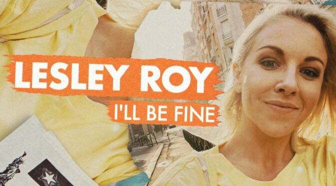 I'LL BE FINE – LESLEY ROY