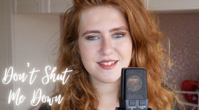 DON'T SHUT ME DOWN – HANNAH GOODALL (Cover)