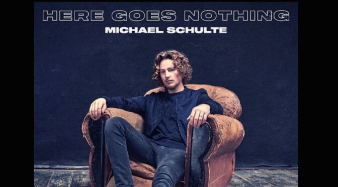 'Here Goes Nothing' says Michael Schulte with his new single