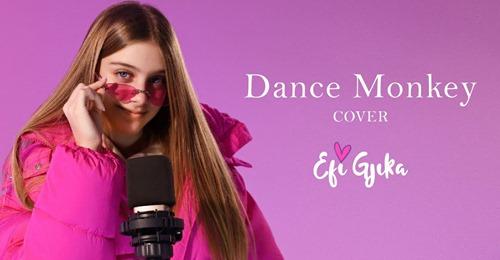 Efi Gjika 'Dance Monkey'