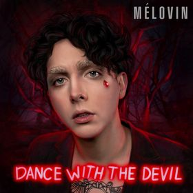 DANCE WITH THE DEVIL – MELOVIN
