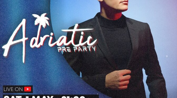 ADRIATIC PRE PARTY