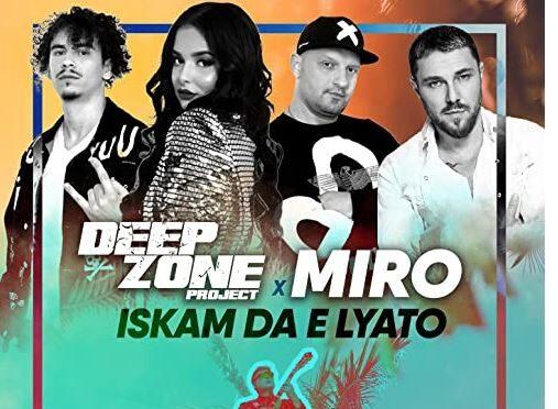 Deep Zone Project X MIRO release hot summer song 'Iskam da e lyato'